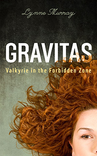 Gravitas: Valkyrie in the Forbidden Zone